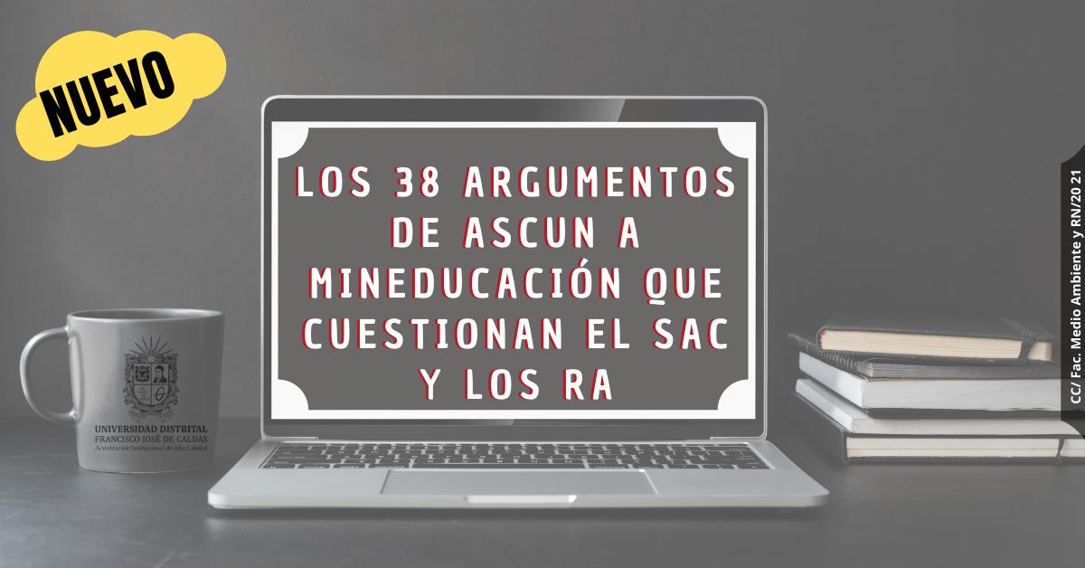 Los 38 argumentos de ASCUN a Mineducación que cuestionan el SAC y los RA